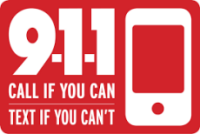 Call if you can.  Text if you can't.  We are a 9-1-1 community.